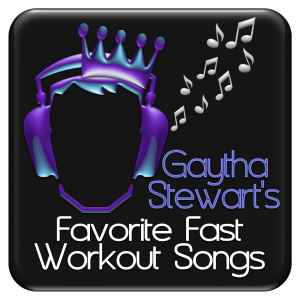 Gaytha Stewarts 50 Favorite Fast Workout Songs